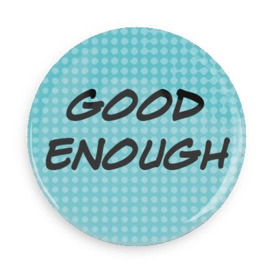 "Free WordCamp US printable: ""Good Enough"" buttons"